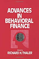 Advances in Behavioral Finance (The Roundtable series in behavioral economics)