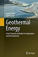 Geothermal Energy: From Theoretical Models to Exploration and Development