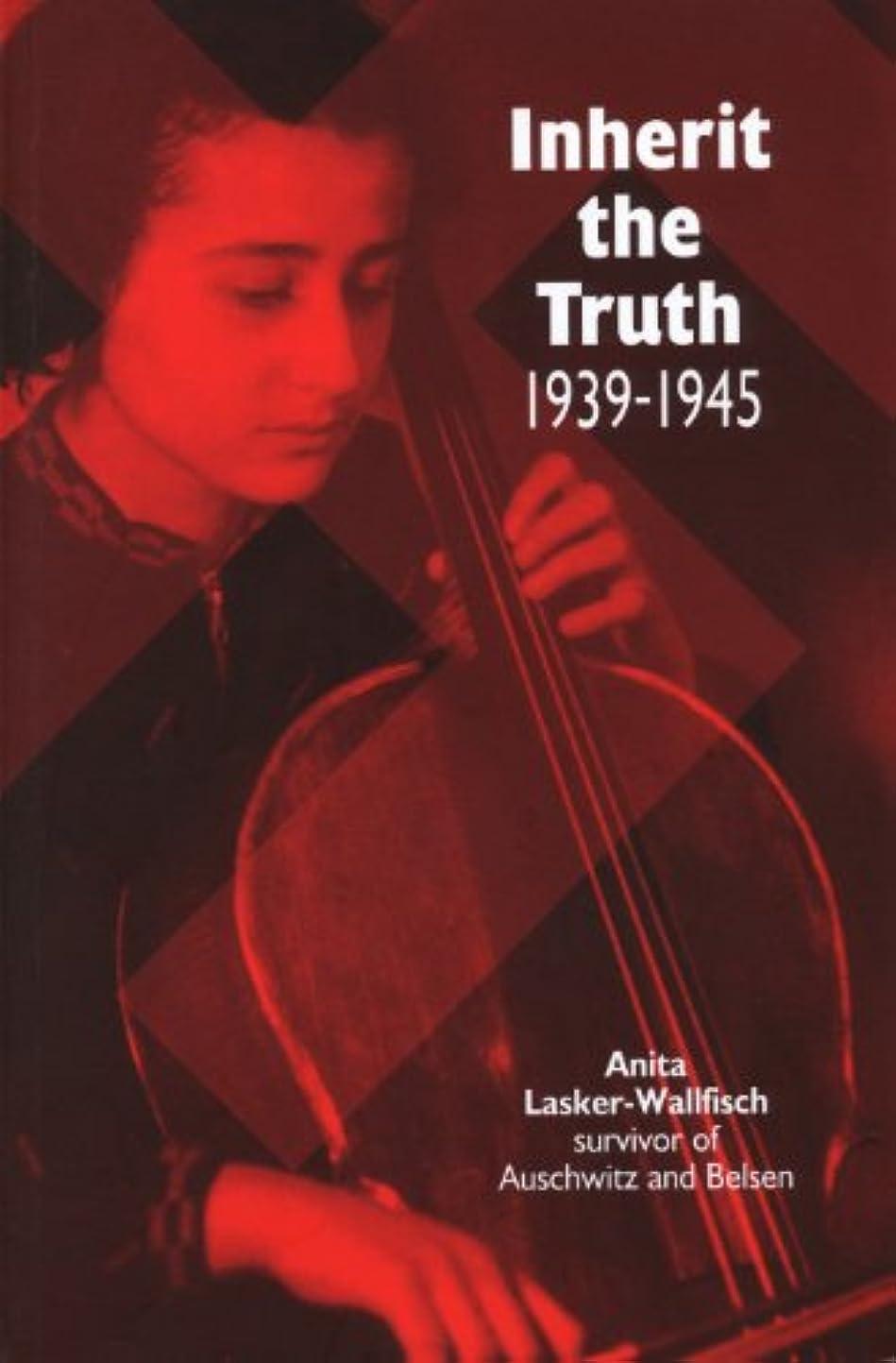 進化する祝福祝福Inherit the Truth 1939-1945: The Documented Experiences of a Survivor of Auschwitz and Belsen (English Edition)