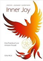Inner Joy: Das Praxisbuch zur inneren Freude