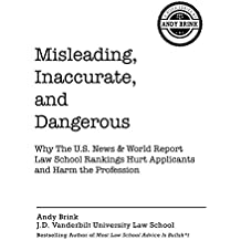 Misleading, Inaccurate, and Dangerous: Why The U.S. News & World Report Law School Rankings Hurt Applicants and Harm the Profession