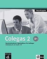 Colegas 2. Neubearbeitung. Arbeitsbuch inkl. Audio-CD: Berufsorientierter Spanischkurs fuer Anfaenger. Arbeitsbuch mit Audio-CD