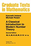 A Classical Introduction to Modern Number Theory (Graduate Texts in Mathematics)