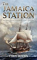The Jamaica Station: The Third Carlisle & Holbrooke Naval Adventure (Carlisle & Holbrooke Naval Adventures)