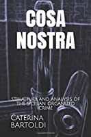 COSA NOSTRA: STRUCTURE AND ANALYSIS OF THE SICILIAN ORGANIZED CRIME