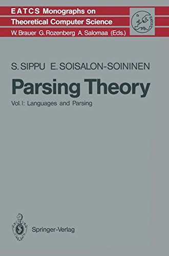 Download Parsing Theory: Volume I Languages and Parsing (Monographs in Theoretical Computer Science. An EATCS Series) 3540137203