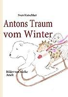 Antons Traum vom Winter: Bilder von Meike Artelt