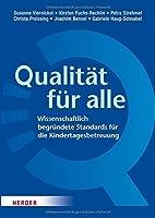 Qualitaet fuer alle: Wissenschaftlich begruendete Standards fuer die Kindertagesbetreuung