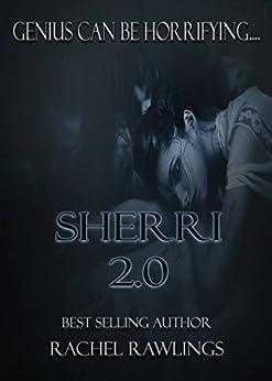 Sherri 2.0 by [Rawlings, Rachel]