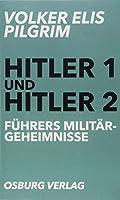 Fuehrers Militaergeheimnisse: Hitler 1 und Hitler 2