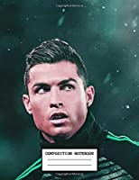 Composition Notebook: Cute Drawing Photo Art Cristiano Ronaldo CR7 Soft Glossy Wide Ruled Journal with Ruled Lined Paper for Taking Notes Writing Workbook for Teens and Children Students School Kids Football Soccer Lover