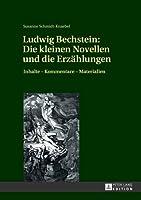 Ludwig Bechstein Die Kleinen Novellen Und Die Erzaehlungen: Inhalte - Kommentare - Materialien