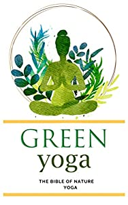 green yoga: The Bible of nature Yoga (English Edition)