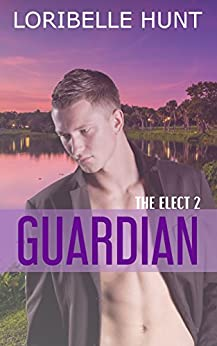 Guardian (The Elect Book 2) by [Hunt, Loribelle]