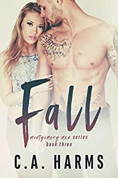 Fall (Montgomery Men Book 3) by [Harms, C.A.]