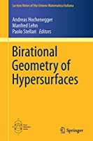Birational Geometry of Hypersurfaces: Gargnano del Garda, Italy, 2018 (Lecture Notes of the Unione Matematica Italiana)