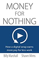 Money for Nothing: How a Digital Wrap Earns More Pay for Less Work