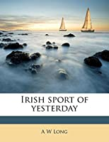 Irish Sport of Yesterday