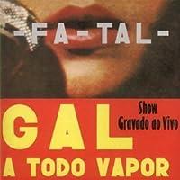 Fatal: Gal A Todo Vapor by Gal Costa (1997-03-10)