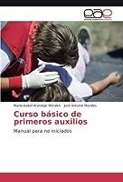 Curso básico de primeros auxilios: Manual para no iniciados
