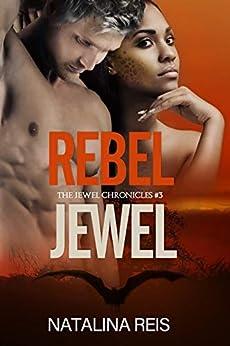Rebel Jewel (The Jewel Chronicles Book 3) by [Reis, Natalina]