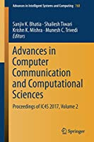 Advances in Computer Communication and Computational Sciences: Proceedings of IC4S 2017, Volume 2 (Advances in Intelligent Systems and Computing)