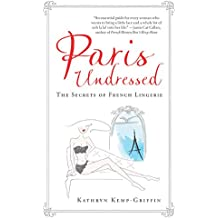 Paris Undressed: The secrets of French lingerie