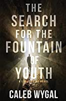 The Search for the Fountain of Youth (Lucas Caine)