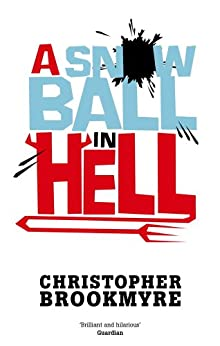 A Snowball In Hell (Angelique De Xavier series Book 3) by [Brookmyre, Christopher]