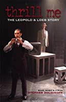 Thrill Me: The Leopold and Loeb Story
