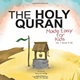 The Holy Quran: Made Easy for Kids - Vol. 1, Surah 11-20