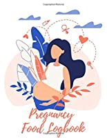 Pregnancy Food Logbook: All-In-One Meal Tracker & Food Diary for Pregnancy - Each Day of The Week - For Your Entire 40 Weeks Plus a Bonus 2 Weeks - Track Water Intake & Plan Meals - Healthy Eating Fitness Planner  (8.5 x 11 inches)