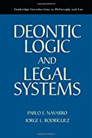 Deontic Logic and Legal Systems (Cambridge Introductions to Philosophy and Law)