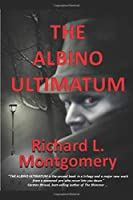 The Albino Ultimatum (Albino Trilogy)