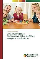 Uma investigação comparativa sobre os filhos europeus e o divórcio