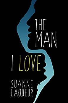 The Man I Love by [Laqueur, Suanne]