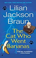 The Cat Who Went Bananas by Lilian Jackson Braun(2006-01)