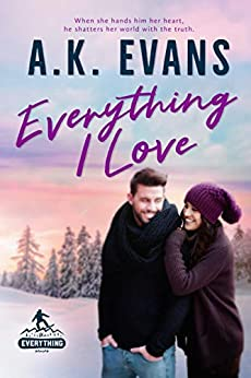 Everything I Love (The Everything Series Book 4) by [Evans, A.K.]