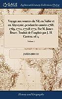 Voyage Aux Sources Du Nil, En Nubie Et En Abyssynie, Pendant Les Années 1768, 1769, 1770, 1771 & 1772. Par M. James Bruce. Traduit de l'Anglois Par J. H. Castera. of 14; Volume 7