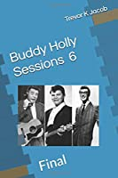 Buddy Holly Sessions: 6 Final