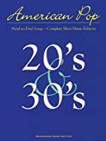 American Pop 20's & 30's: Hard-to-Find Songs, Complete Sheet Music Editions
