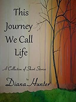 This Journey We Call Life by [Hunter, Diana]