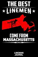 The Best Linemen Come From Massachusetts Lineman Journal: Great Lined Journal Gifts For Electrical Engineer, Lineman And Electrician, 6 X 9, 120 Pages White Papel