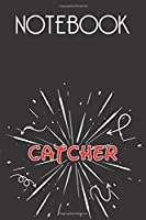 CATCHER Notebook, Simple Design: Notebook /Journal Gift,Simple Cover Design,100 pages, 6x9, Soft cover, Mate Finish
