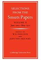 Selections from the Smuts Papers: Volume 2, June 1902-May 1910