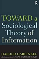 Toward A Sociological Theory of Information