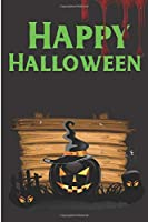 Happy Halloween: Notebook, journal, Diary it can be anything. A Great Gift for your loved once and kids for the Halloween festival and can also be your Story or Spell book ( Black lined ruled notebook)