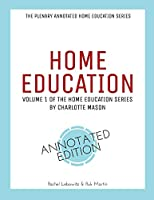 Home Education: Plenary Annotated Edition of Volume 1