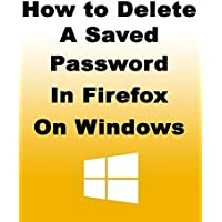 How to Delete a Saved Password in Firefox on Windows