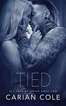 Tied (All Torn Up Book 2) by [Cole, Carian]